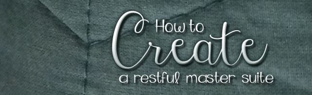 How to Create a Restful Master Suite {on a Budget}
